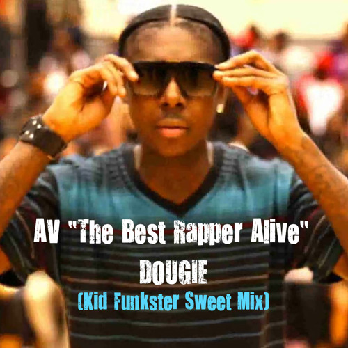 "AV The Best Rapper Alive ""Dougie""  (Kid Funkster Sweet Mix)"