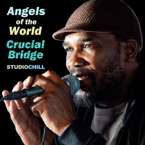 Crucial Bridge – Angels of the World