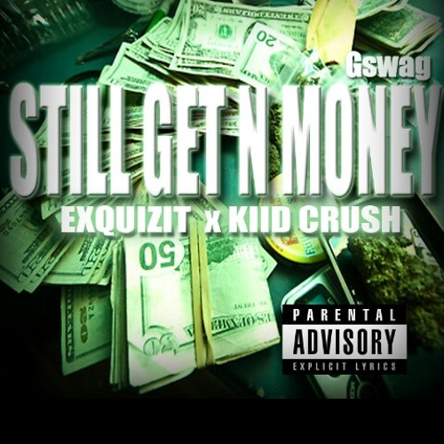 Still Gett'n Money Ft. Kiid Crush