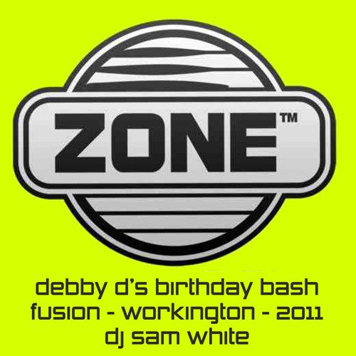 ZONE @ FUSION - DEBBY D'S BIRTHDAY BASH - MARCH 2011 - DJ SAM WHITE
