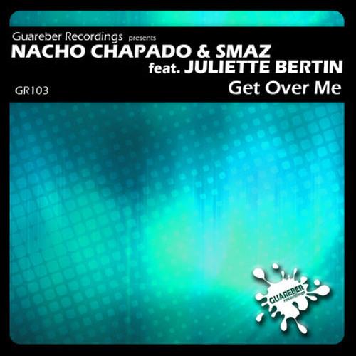 Nacho Chapado & Smaz feat Juliette Bertin - Get Over Me (Paulo Agulhari & Tommy Love Remix)