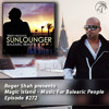 Roger Shah presents Magic Island - Music For Balearic People 272, 1st hour