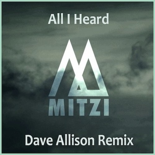 Mitzi  -   All I Heard (Dave Allison Remix)