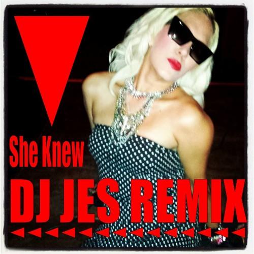 She knew (DJ Jes remix)