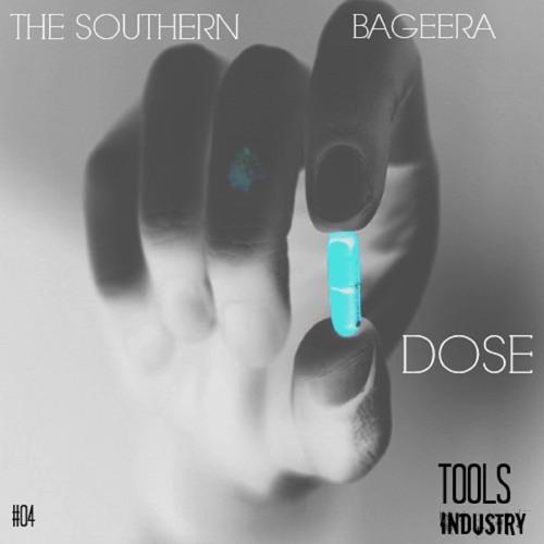 Bageera & The Southern   Dose (Original Mix)