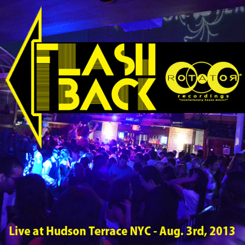 FLASHBACK MIX - Live From Hudson Terrace NYC 8.3.13