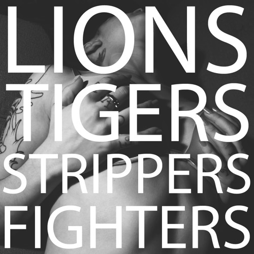 Lions, Tigers, Strippers, Fighters (featuring Alex Ramone)