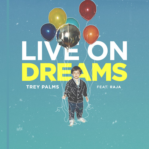 Live On Dreams (Featuring RAJA)