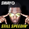 Sway Featuring Lupe Fiasco - Still Speedin (Reloaded)