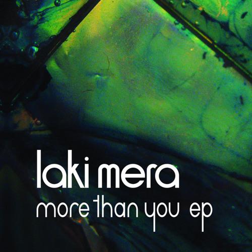 Laki Mera 'More Than You' (Zoon van snooK Remix)