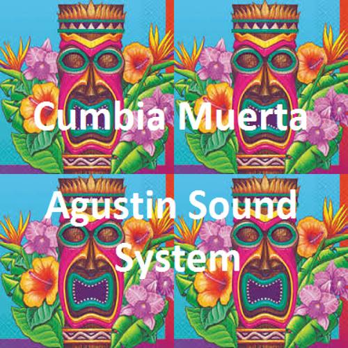 Cumbia Muerta - Agustin Sound System