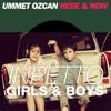 Inpetto - Girls & Boys vs. Ummet Ozcan - Here & Now (ShanTT Mashup)
