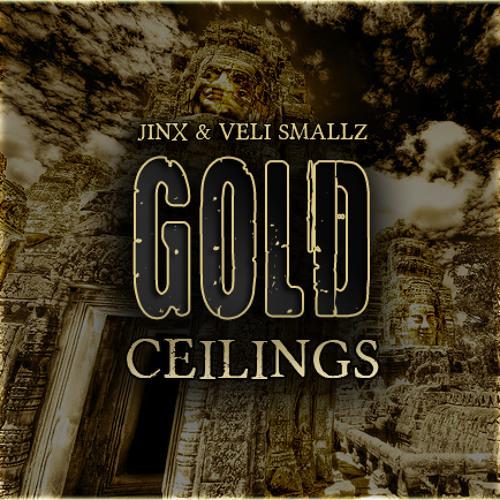 Gold Ceilings by Jinx & Veli Smallz