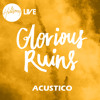 Glorious Ruins Acoustic