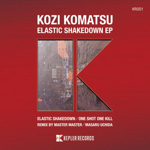 Elastic Shakedown (Original Mix) [KEPLER RECORDS]