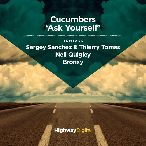 Cucumbers — Ask Yourself (Original Mix)
