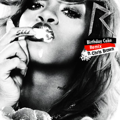 Rihanna Vs. Selena Gomez - Birthday Cake feat. Chris Brown (Mashup)
