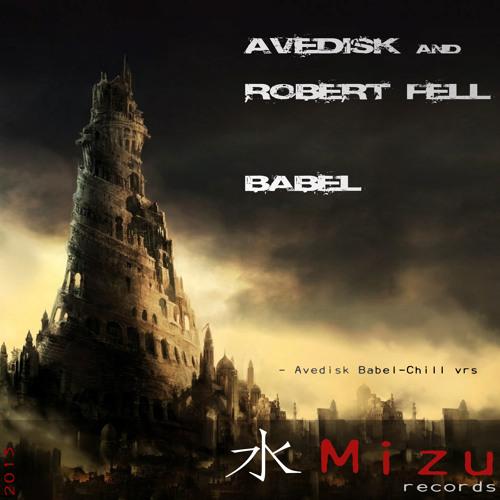 Avedisk And Robert Fell - Babel (Avedisk Babel - Chill Vrs)