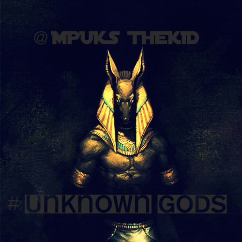 Mpuks thekid - Unknown Gods