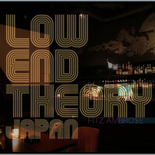 Fitz Ambro$e ~ Low End Theory ((DJ))