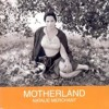 MOTHERLAND-(Natalie Merchant cover)with video link see description.