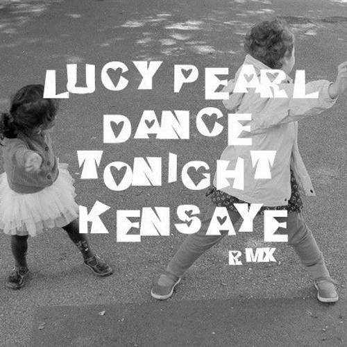 Lucy Pearl - Dance Tonight (Kensaye Cliché House Remix)