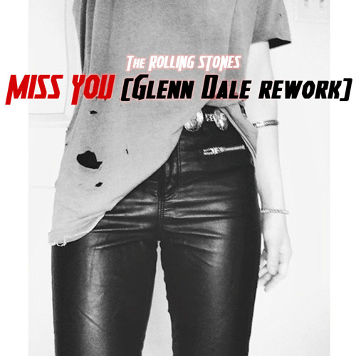 The Rolling Stones - Miss You (Glenn Dale's Rework)