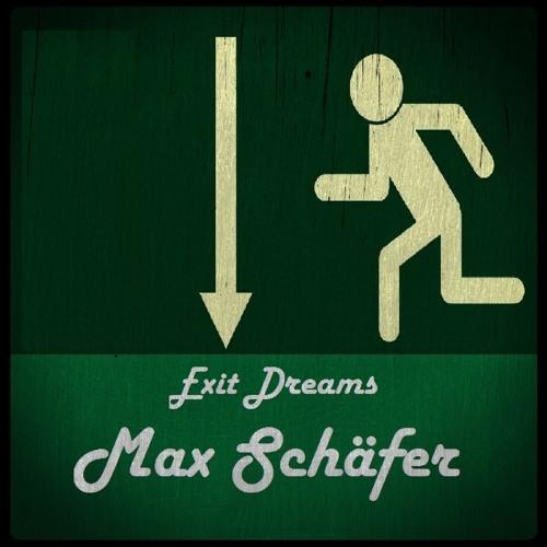 Max Schäfer - Exit Dreams (Original Mix)