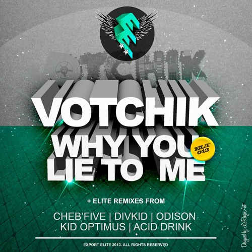 Votchik - Why You Lie To Me (Acid Drink Remix)