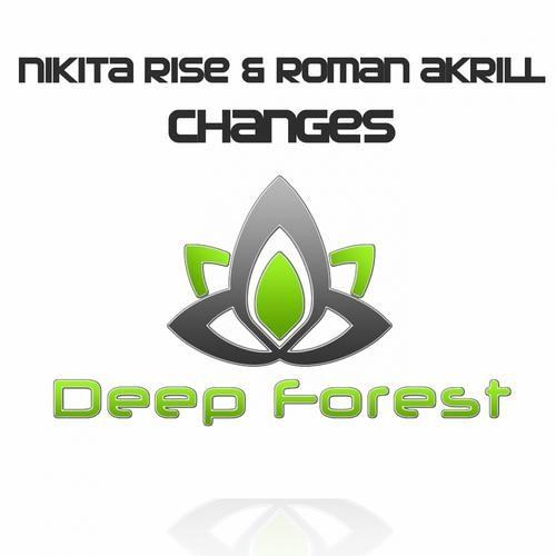 Nikita Rise & Roman Akrill - Changes (Original Mix)