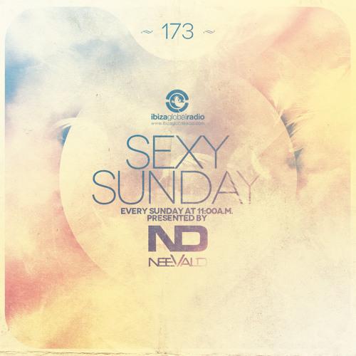neeVald pres. Sexy Sunday Radio Show 173 - IBIZA GLOBAL RADIO