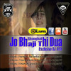 Jo Bhaji Thi Dua (Shaighai) Exclusive DJ ARIF