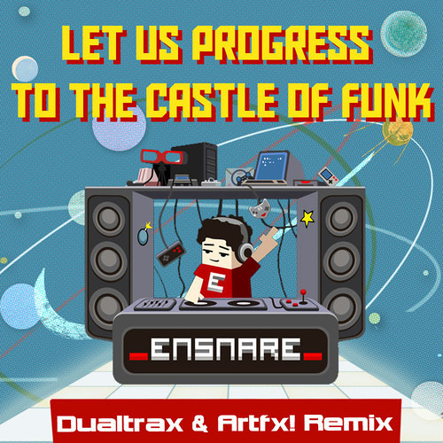 _ensnare_ - Let Us Progress To the Castle of Funk (Dualtrax & Artfx! Remix)