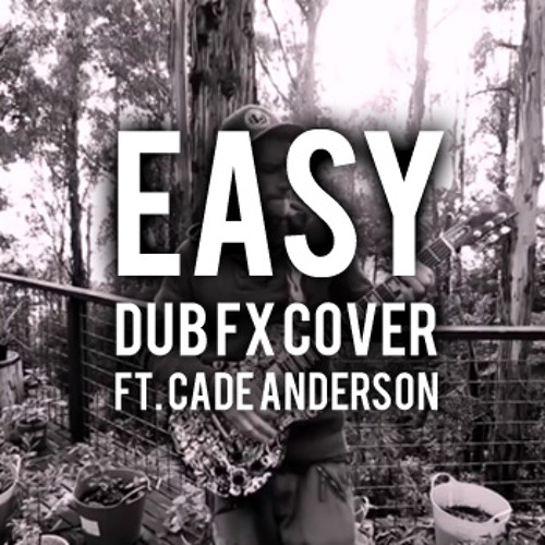 ' Easy ' performed by Dub Fx - ft. CAde Anderson | Original by the Commodores | Ben Rogers Guitar