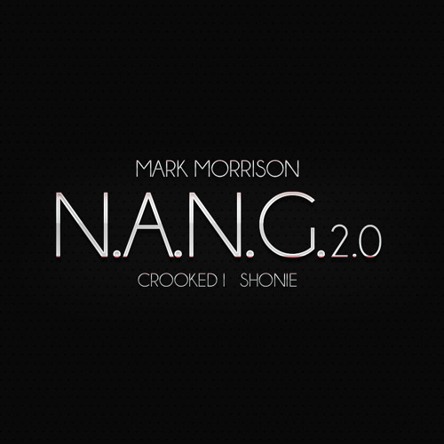 Mark Morrison - N.A.N.G. 2.0 ft. Crooked I & Shonie
