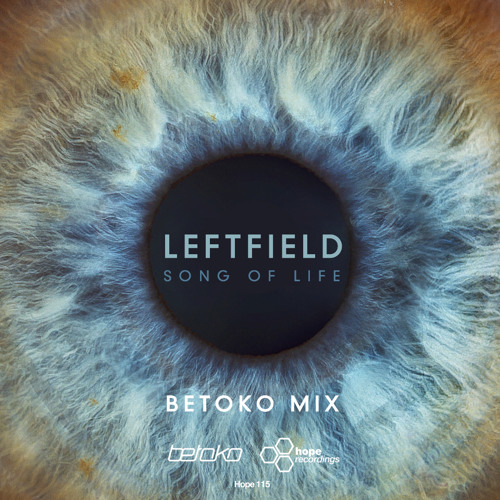 Leftfield - Song of Life (Betoko Remix) [Snippet] OUT NOW!!!