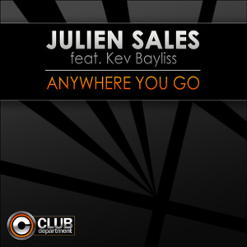 Julien Sales Feat Kev Bayliss - Anywhere You Go