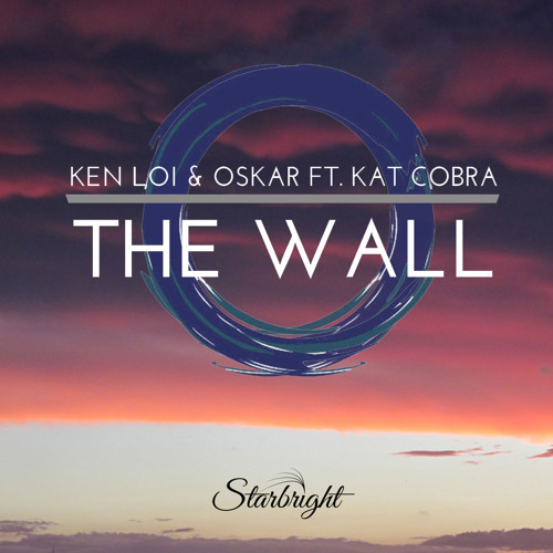 Ken Loi & OSKAR ft Kat Cobra - The Wall
