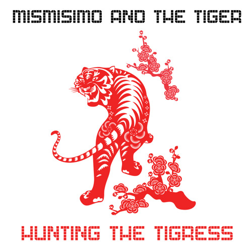 Mismisimo and the Tiger - Hunting The Tigress - Out Now!