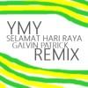 YMY - Selamat Hari Raya (Galvin Patrick Remix)