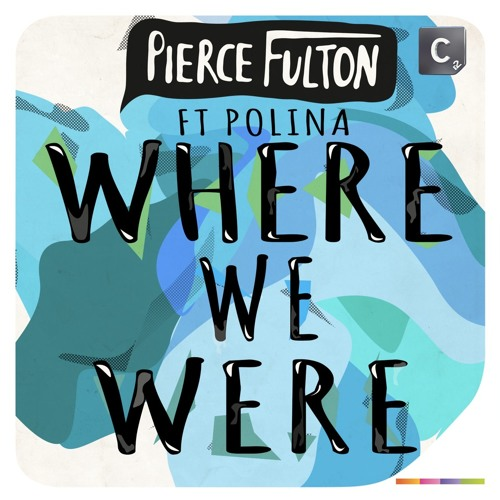 Pierce Fulton - Where We Were feat. Polina (Original Mix)