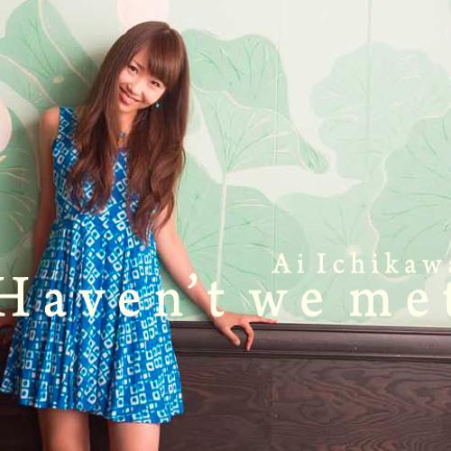 """2nd Album """"Haven't we met"""" Digest"""