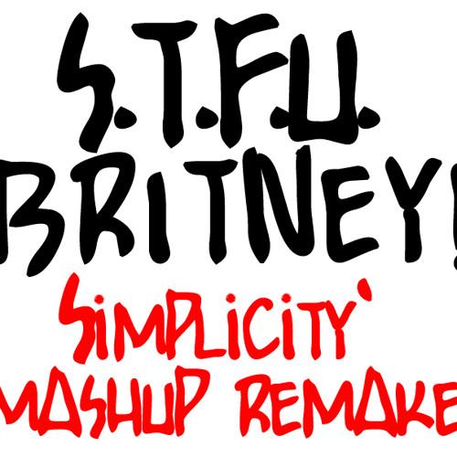 Jack Of Sound & Frequencerz - S.T.F.U. Britney! (Simplicity mashup remake)