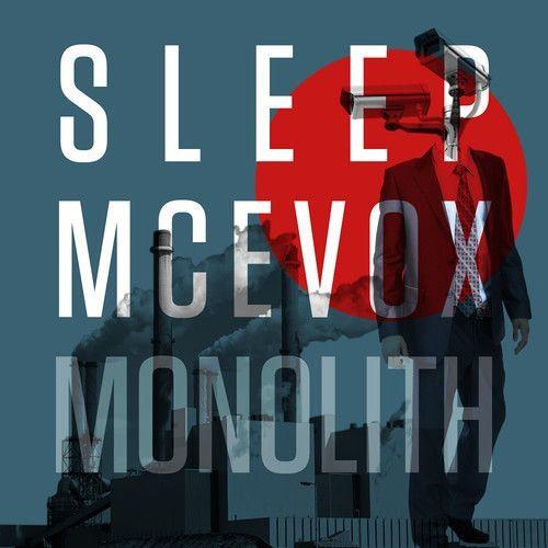 SLEEP MCEVOX - Monolith