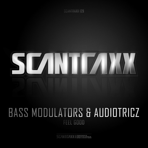 Bass Modulators & Audiotricz - Feel Good (#SCAN129 Preview)