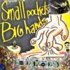 Small Pockets, Big Hands - (Full Mixtape)