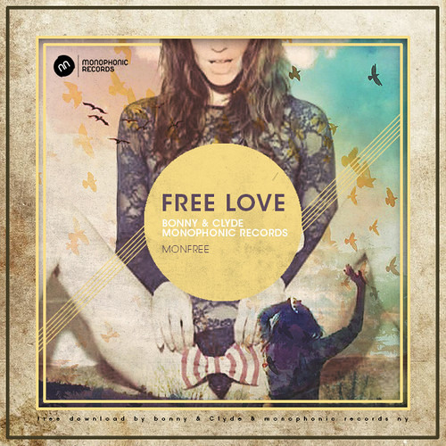 Bonny & Clyde - Free Love (FREE DOWNLOAD 320kbit) Available Now