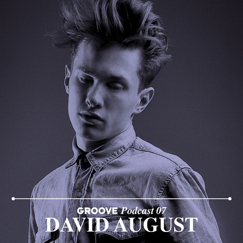 Groove Podcast 07 - David August