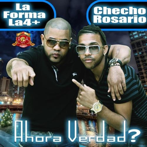 Checho Rosario Ft. La Forma Ahora Verdad @JoseMambo.com @CongueroRD.com