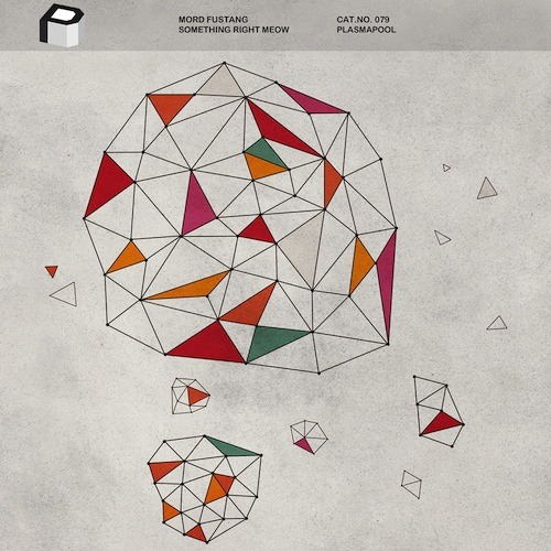 Mord Fustang - Something Right Meow
